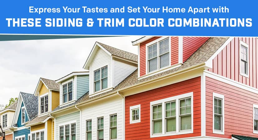 Express Your Tastes and Set Your Home Apart with These Siding & Trim Color Combinations
