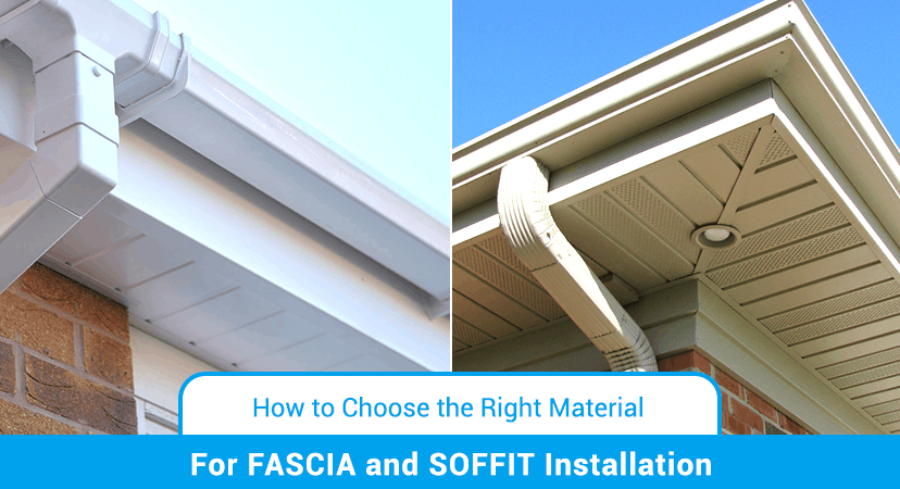 How to Choose the Right Material for Fascia and Soffit Installation