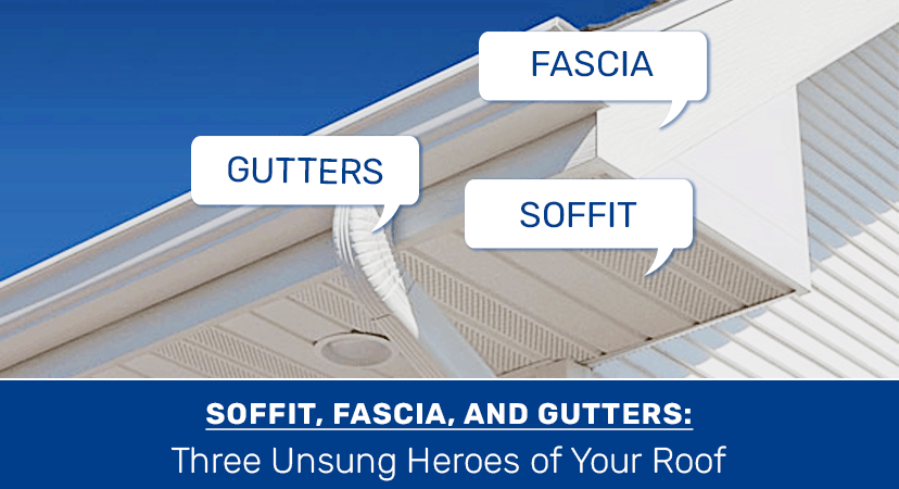 Soffit, Fascia, and Gutters: Three Unsung Heroes of Your Roof
