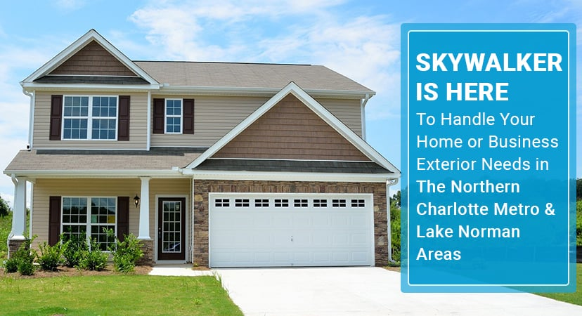 Skywalker Is Here to Handle Your Home or Business Exterior Needs in the Northern Charlotte Metro & Lake Norman Areas