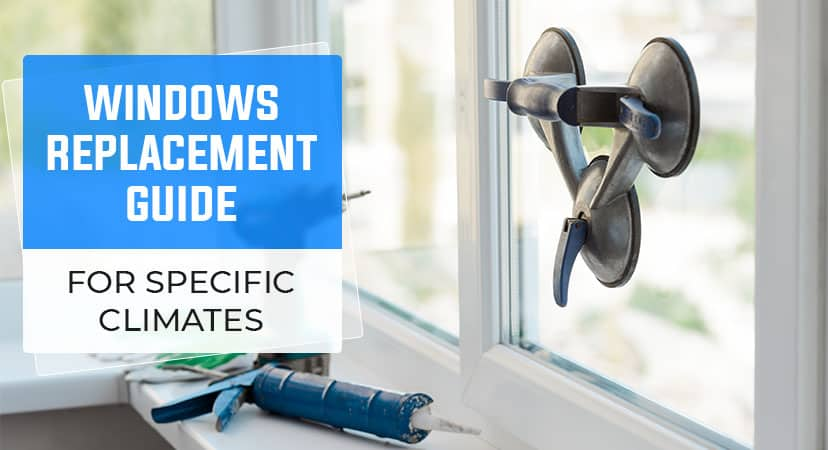 Windows Replacement Guide for Specific Climates