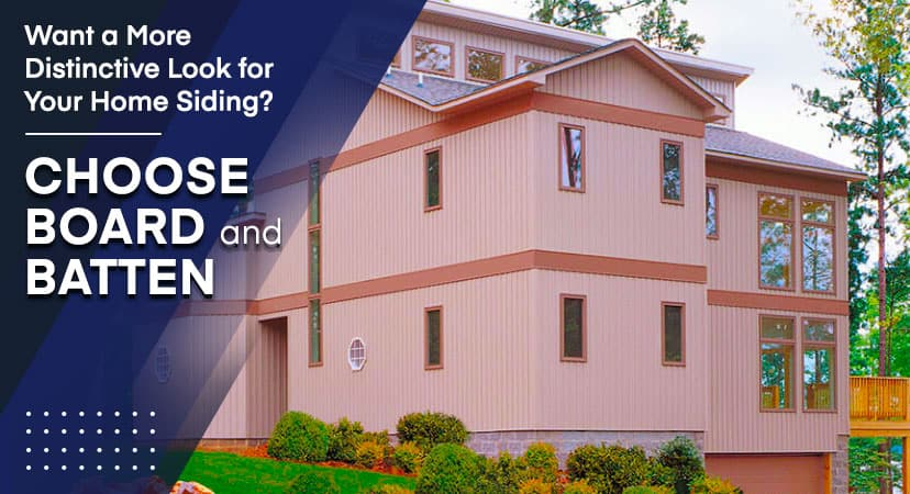 Want a More Distinctive Look for Your Home Siding? Choose Board and Batten