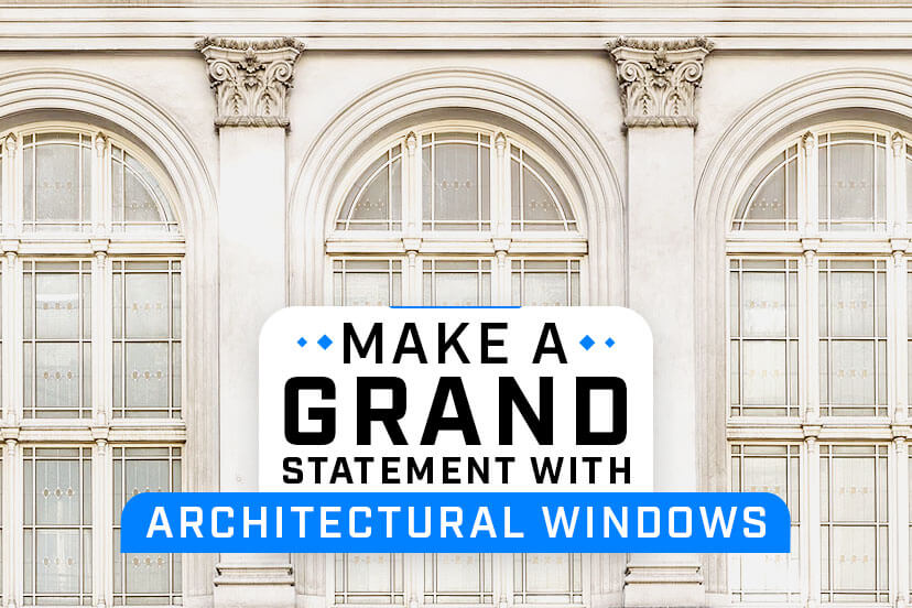 Make a Grand Statement with Architectural Windows