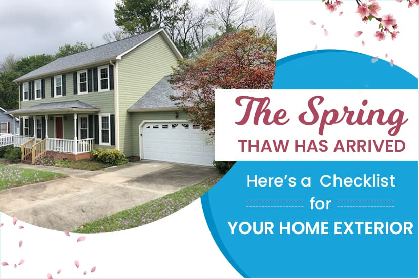 The Spring Thaw Has Arrived – Here's a Checklist for Your Home Exterior