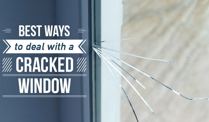 Best Ways to Deal with a Cracked Window